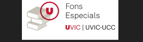 Fons especials de la Universitat de Vic - Universitat Central de Catalunya